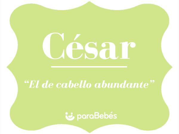 Significado del nombre César