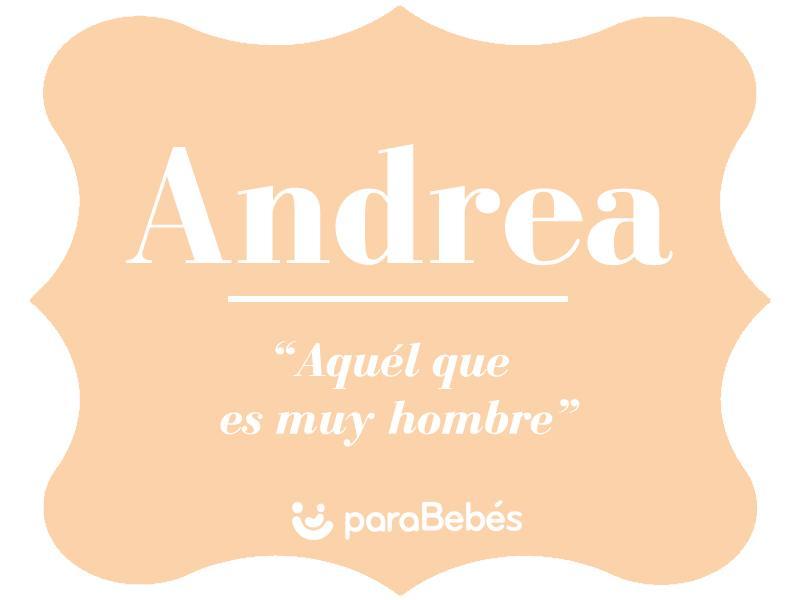 Significado Del Nombre Andrea Origen Personalidad Y Santoral