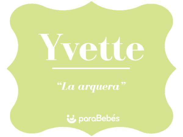 Significado del nombre Yvette