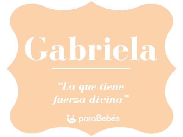 Significado del nombre Gabriela