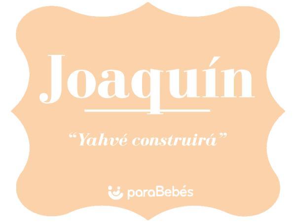 Significado del nombre Joaquín