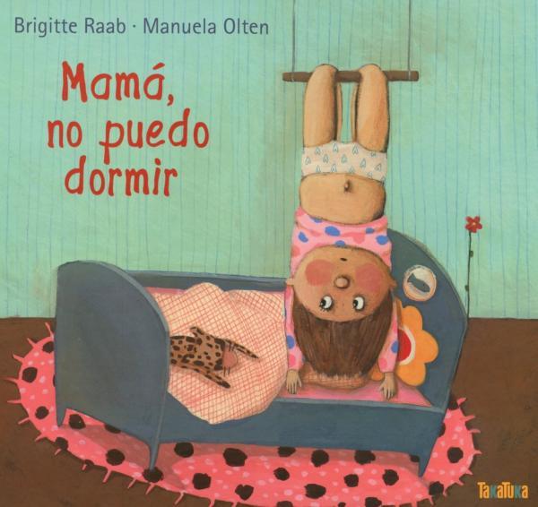 Cuentos cortos infantiles para dormir - Mamá, no puedo dormir. Editorial Takatuka