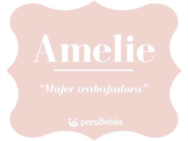 Significado del nombre Amelie