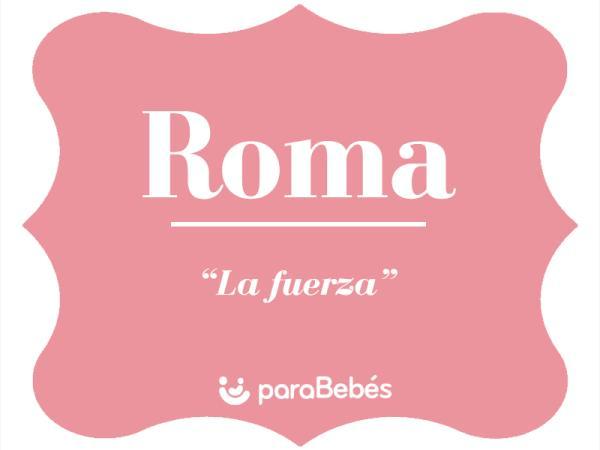 Significado del nombre Roma