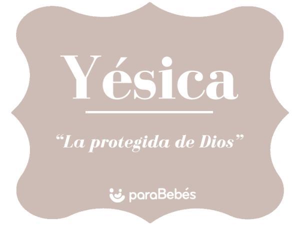 Significado del nombre Yésica
