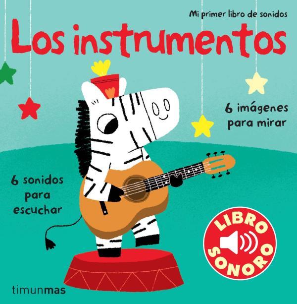 Cuentos para bebés de 3 meses - Mi primer libro de sonidos. Los instrumentos. Editorial Timunmas