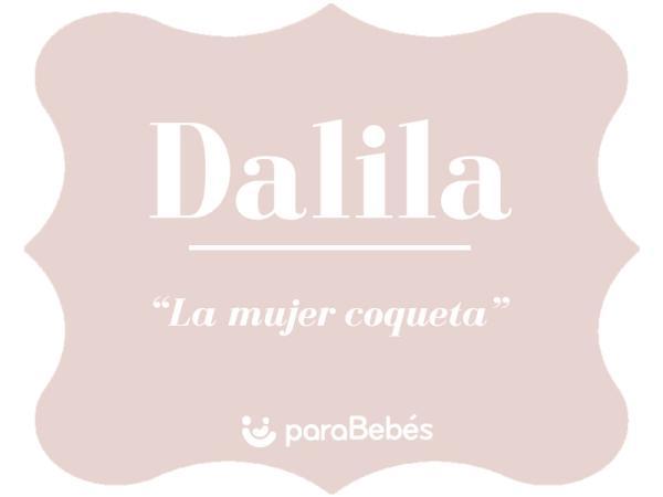 Significado del nombre Dalila