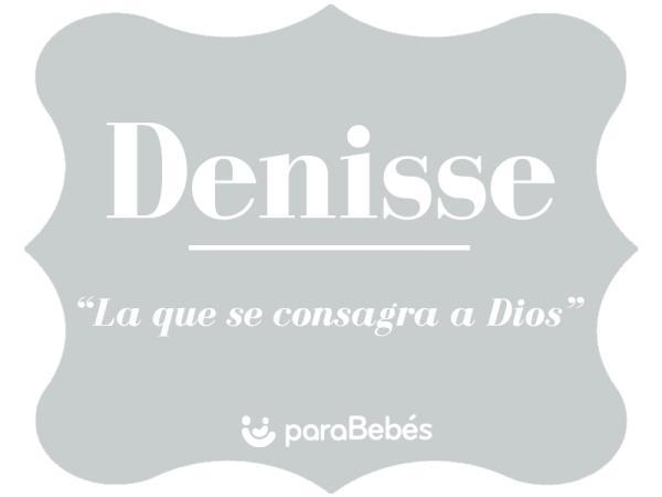 Significado del nombre Denisse