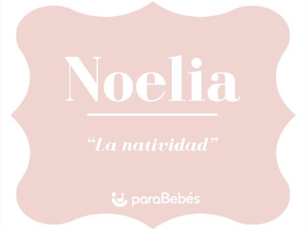 Significado del nombre Noelia