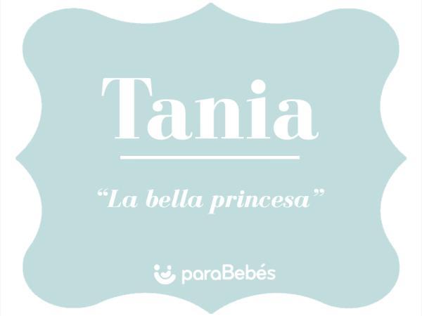 Significado del nombre Tania