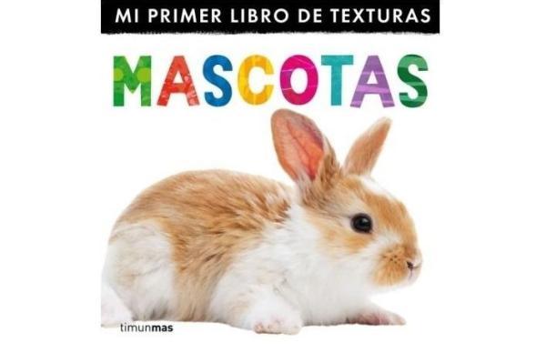 Libros para bebés de 0 a 6 meses - Colección Mi primer libro de... Mascotas. Editorial Timunmas