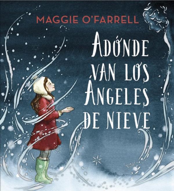Libros para niños de 8 a 10 años - ¿Adónde van los ángeles de nieve? Editorial La Galera
