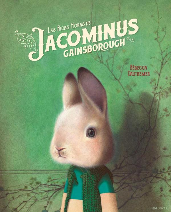 Libros para niños de 8 a 10 años - Las ricas horas de Jacominus Gainsborough. Editorial Edelvives