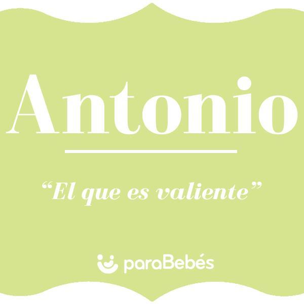 Significado Del Nombre Antonio Origen Personalidad Santoral Popularidad