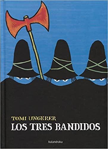 Cuentos cortos para niños de 3 a 5 años - Los tres bandidos. Editorial Kalandraka