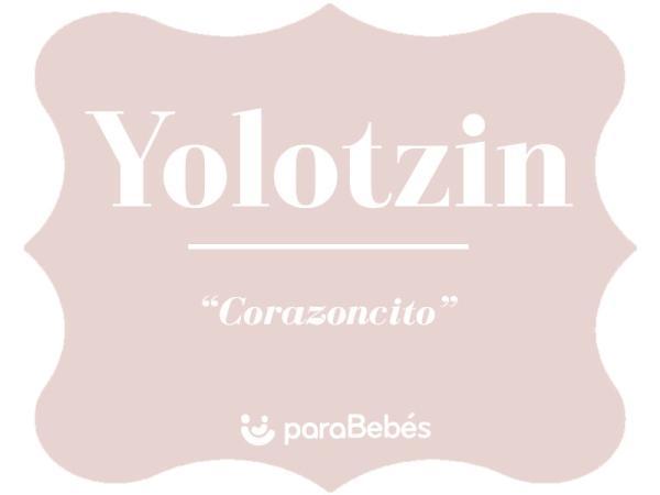 Significado del nombre Yolotzin