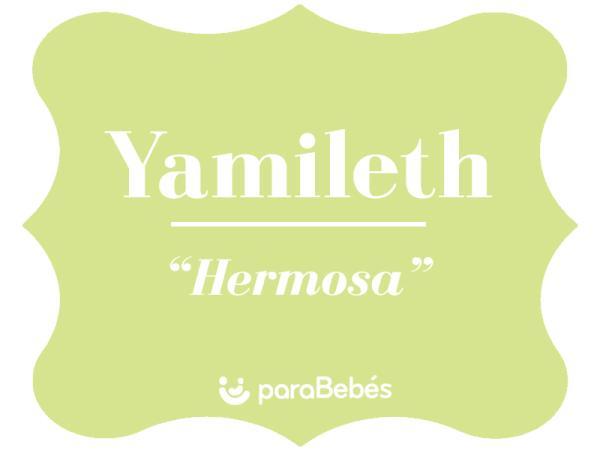 Significado del nombre Yamileth