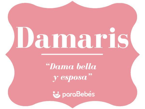 Significado del nombre Damaris